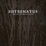 Sistrenatus – Magnetic Resonance CDR