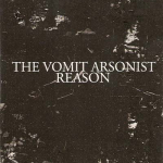 The Vomit Arsonist – Reason C30