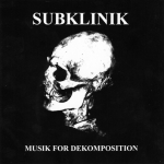 Subklinik – Musik for Dekomposition CD