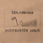 Seplophobia/Post-Mortem Junkie – Split CDr