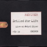 Reviver – Drilled for Life DVDr