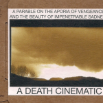 A Death Cinematic – A Parable On The Aporia Of Vengeance And The Beauty Of Impenetrable Sadness 2xCD