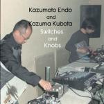 Kazumoto Endo & Kazuma Kubota – Switches and Knobs CD