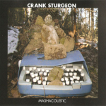 Crank Sturgeon – Mashacoustic CD