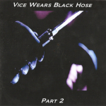 Vice Wears Black Hose – Part 2 CDR