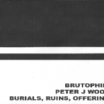 Peter J Woods/Brutophilia – Burials, Ruins, Offerings 2×3″CDR
