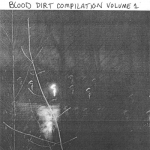 V/A – Blood Dirt Compilation Vol. 1 CDR