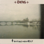 +DOG+ – Forced Morality CD