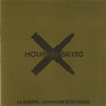 Mourmansk150 – La Guerre, L'Anarchie Et Le Chaos CD