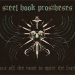 Steel Hook Prostheses – Cut off the Nose to Spite the Mouth 2xCD