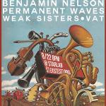 8/22 – Indignant Senilty, Weak Sisters, Benjamin Nelson + more!