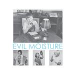 Evil Moisture – Goo LP