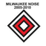 V/A – Milwaukee Noise 2005-2010 12xC30