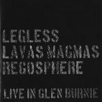 "Legless & Lavas Magmas & Regosphere – Live in Glen Burnie 3""CDr"