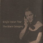 Single Indian Tear – The Black Category 3″CDr