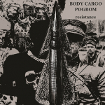 Body Cargo/Pogrom – Resistance CD