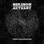 Merzbow/Actuary – Freak Hallucinations LP