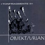 Objekt/Urian – Tonfragmente II CD
