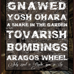 7/22 – Gnawed, Yosh Ohara, A Snake in the Garden + more