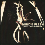Mind & Flesh – Martyr Generation CD