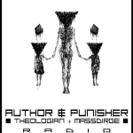 8/15 – Author & Punisher, Theologian, Massdirge