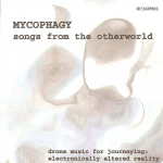 "Songs From the Otherworld – Mycophagy 3""CDR"