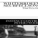 "Peter J Woods & Instinct Control – What We've Done 3""CDr"