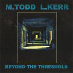 M. Todd & L. Kerr – Beyond The Threshold CDr