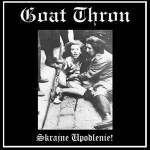 Goat Thron – Skrajne Uplodlenie! CD