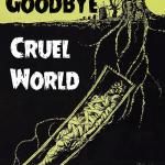 EE19: GOODBYE CRUEL WORLD – BURY ME IN A HOLE IN THE GROUND 2xC11