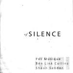 Pas Musique/Ben Link Collins/Shaun Sandor – Of Silence CD