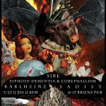 7/23 – Sire, Xiphoid Dementia & Corephallism + more