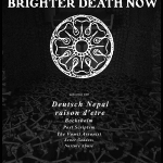 10/17 – Brighter Death Now, Deutsch Nepal, raison d'être + more