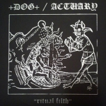+Dog+ / Actuary – Ritual Filth 10″