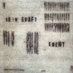 Skin Graft – Enemy LP