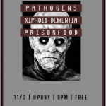 11/3 – Pathogens, Xiphoid Dementia, Prisonfood @ Gallery 1412
