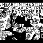 3/24 – A Heart In The Stillness, Weaver's Triangle, Headstone Brigade