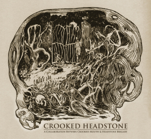 Headstone Brigade & Crooked Mouth – Crooked Headstone Now Available!