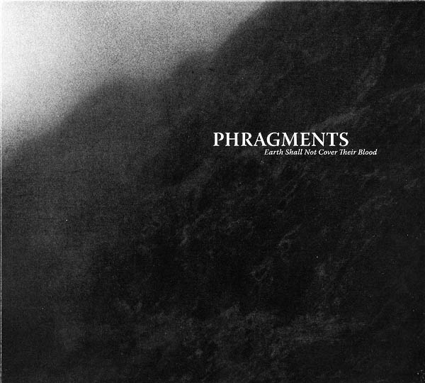 Phragments – Earth Shall Not Cover Their Blood CD [Malignant Records]