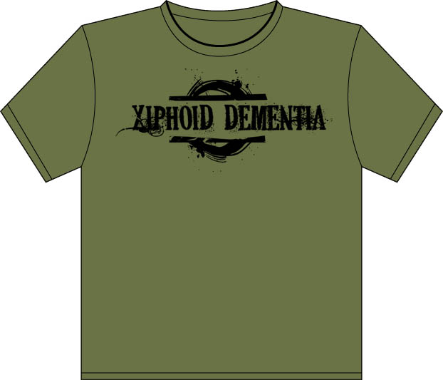 Xiphoid Dementia Might Is Blight *BLACK on olive green* tshirt