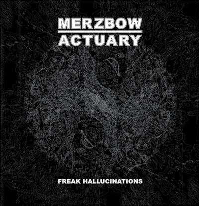 merzbow_actuary_freak_hallucinations
