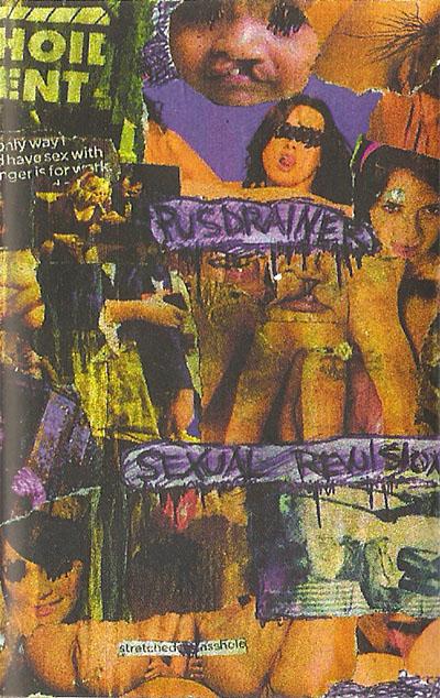 Pus Drainer - Sexual Revulsion